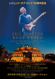 ERIC CLAPTON /エリック・クラプトン Live at the Royal Albert Hall | Slowhand at 70
